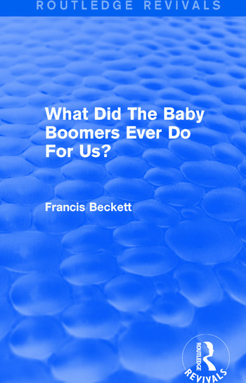 What Did The Baby Boomers Ever Do For Us? book cover