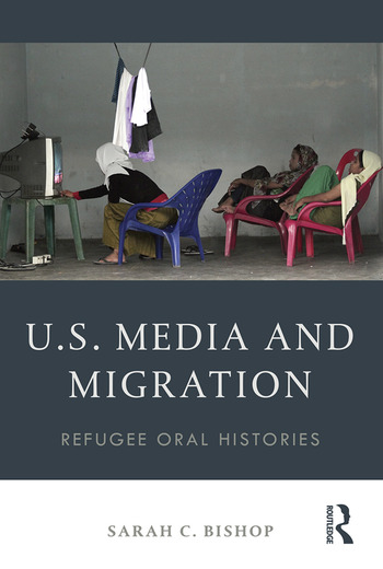 U.S. Media and Migration Refugee Oral Histories book cover