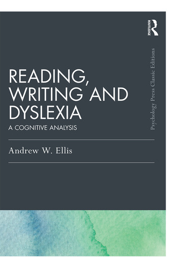 Reading, Writing and Dyslexia (Classic Edition) A Cognitive Analysis book cover