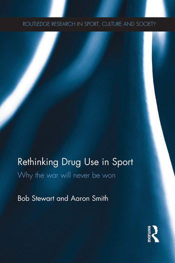 Rethinking Drug Use in Sport Why the war will never be won book cover
