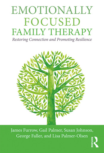 Emotionally Focused Family Therapy Restoring Connection and Promoting Resilience book cover