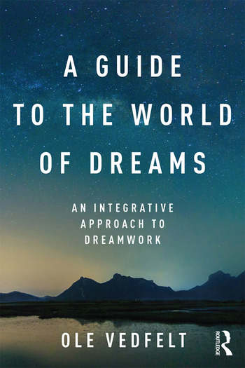 A Guide to the World of Dreams An Integrative Approach to Dreamwork book cover