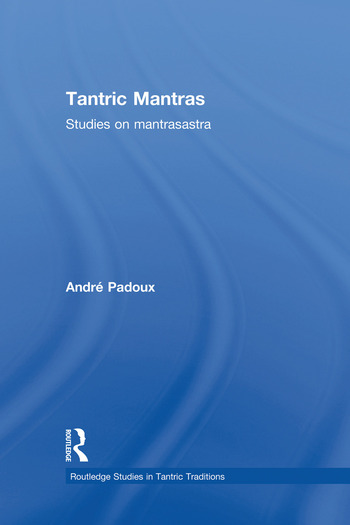Tantric Mantras Studies on Mantrasastra book cover