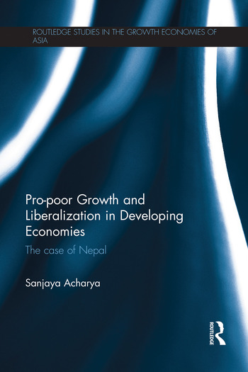 Pro-poor Growth and Liberalization in Developing Economies The Case of Nepal book cover