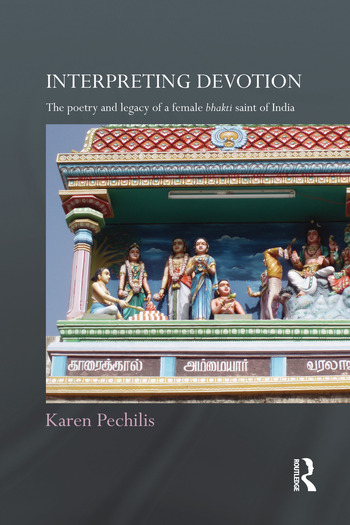Interpreting Devotion The Poetry and Legacy of a Female Bhakti Saint of India book cover
