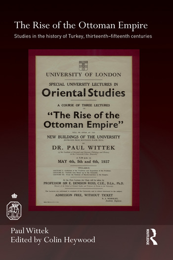 The Rise of the Ottoman Empire Studies in the History of Turkey, thirteenth–fifteenth Centuries book cover
