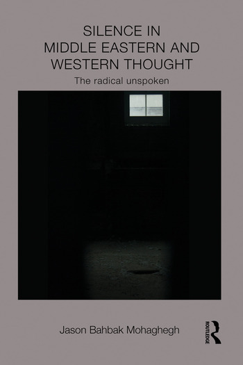 Silence in Middle Eastern and Western Thought The Radical Unspoken book cover
