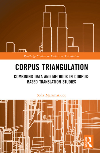 Corpus Triangulation Combining Data and Methods in Corpus-Based Translation Studies book cover