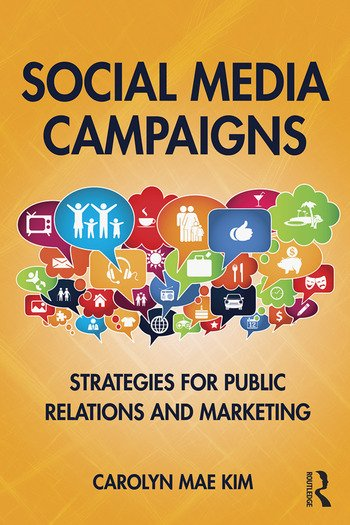 Social Media Campaigns Strategies for Public Relations and Marketing book cover