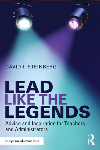 Lead Like the Legends Advice and Inspiration for Teachers and Administrators book cover
