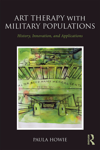 Art Therapy with Military Populations History, Innovation, and Applications book cover