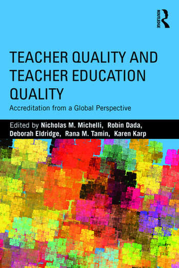 Teacher Quality and Teacher Education Quality Accreditation from a Global Perspective book cover