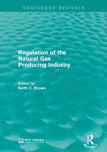 Regulation of the Natural Gas Producing Industry book cover