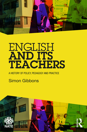 English and Its Teachers A History of Policy, Pedagogy and Practice book cover
