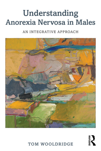 Understanding Anorexia Nervosa in Males An Integrative Approach book cover