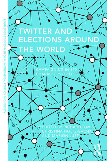 Twitter and Elections Around the World Campaigning in 140 Characters or Less book cover