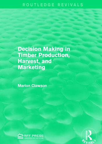 Decision Making in Timber Production, Harvest, and Marketing book cover