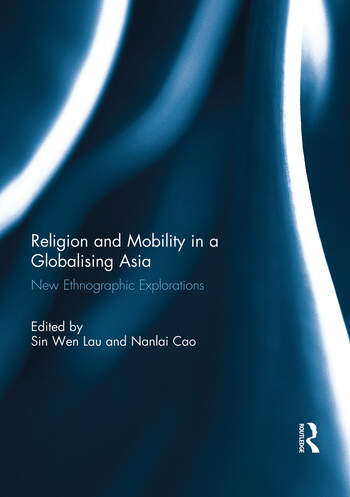 Religion and Mobility in a Globalising Asia New Ethnographic Explorations book cover
