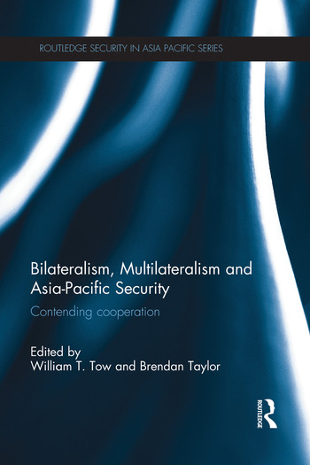 Bilateralism, Multilateralism and Asia-Pacific Security Contending Cooperation book cover