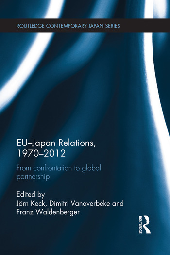 EU-Japan Relations, 1970-2012 From Confrontation to Global Partnership book cover