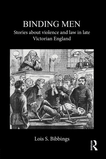 Binding Men Stories About Violence and Law in Late Victorian England book cover