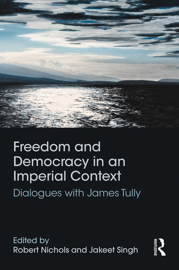 Freedom and Democracy in an Imperial Context Dialogues with James Tully book cover