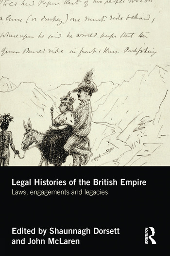 Legal Histories of the British Empire Laws, Engagements and Legacies book cover