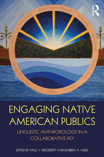 Engaging Native American Publics Linguistic Anthropology in a Collaborative Key book cover