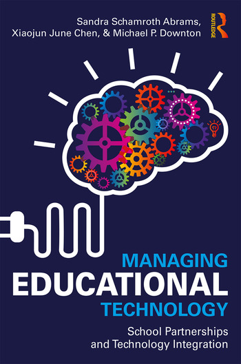 Managing Educational Technology School Partnerships and Technology Integration book cover