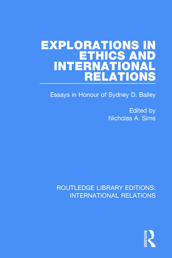 Explorations in Ethics and International Relations Essays in Honour of Sydney Bailey book cover