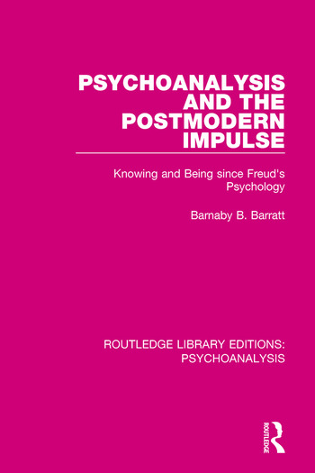 Psychoanalysis and the Postmodern Impulse Knowing and Being since Freud's Psychology book cover