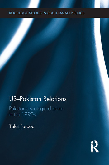 US-Pakistan Relations Pakistan's Strategic Choices in the 1990s book cover