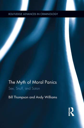 The Myth of Moral Panics Sex, Snuff, and Satan book cover