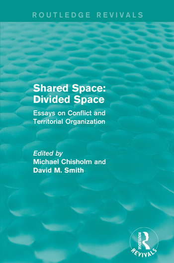 Shared Space: Divided Space Essays on Conflict and Territorial Organization book cover