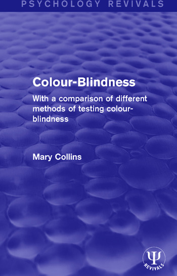 Colour-Blindness With a Comparison of Different Methods of Testing Colour-Blindness book cover