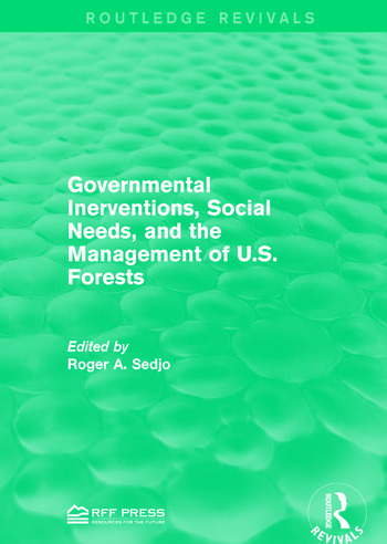 Governmental Inerventions, Social Needs, and the Management of U.S. Forests book cover