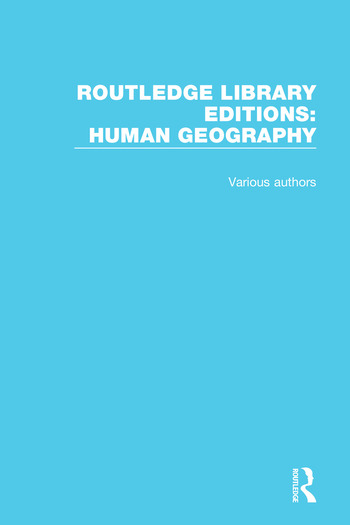 Routledge Library Editions: Human Geography book cover