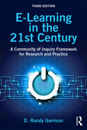 E-Learning in the 21st Century A Community of Inquiry Framework for Research and Practice book cover