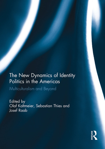 The New Dynamics of Identity Politics in the Americas Multiculturalism and Beyond book cover