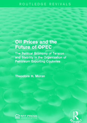 Oil Prices and the Future of OPEC The Political Economy of Tension and Stability in the Organization of Petroleum Exporting Coutnries book cover