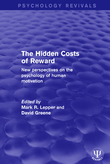 The Hidden Costs of Reward New Perspectives on the Psychology of Human Motivation book cover