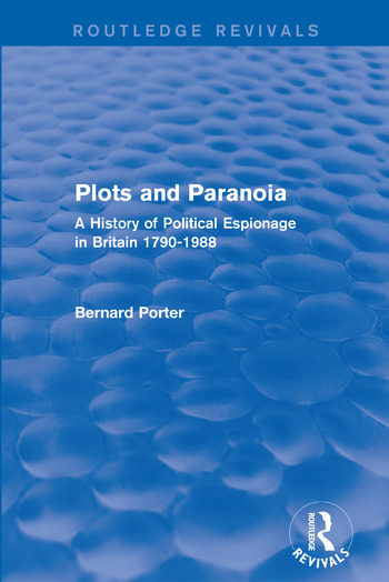Plots and Paranoia A History of Political Espionage in Britain 1790-1988 book cover