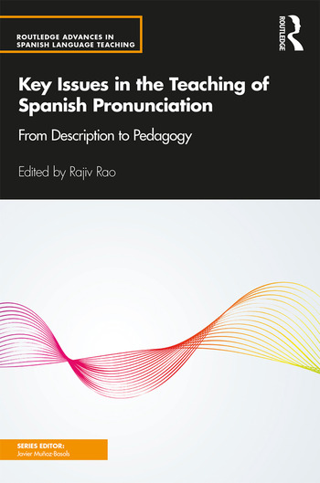 Key Issues in the Teaching of Spanish Pronunciation From Description to Pedagogy book cover
