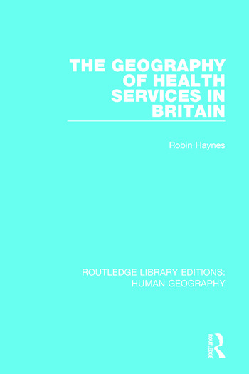 The Geography of Health Services in Britain. book cover