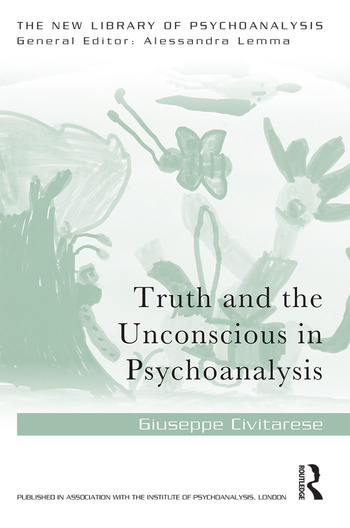 Truth and the Unconscious in Psychoanalysis book cover