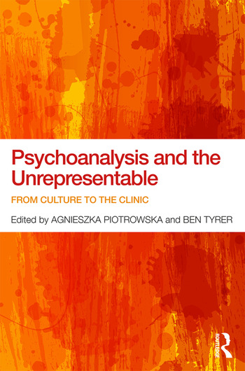 Psychoanalysis and the Unrepresentable From culture to the clinic book cover