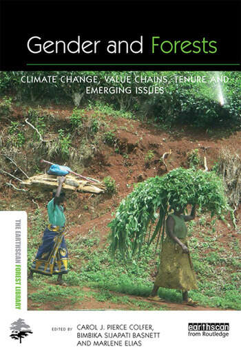 Gender and Forests Climate Change, Tenure, Value Chains and Emerging Issues book cover