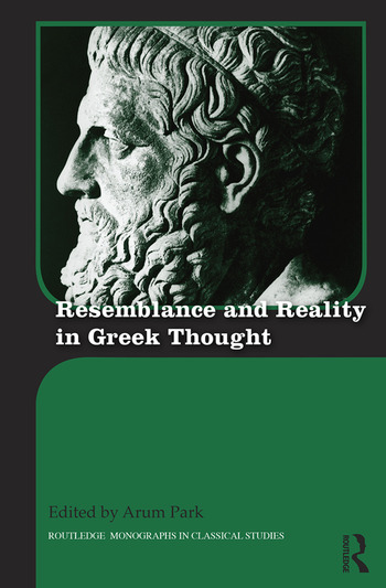 Resemblance and Reality in Greek Thought Essays in Honor of Peter M. Smith book cover