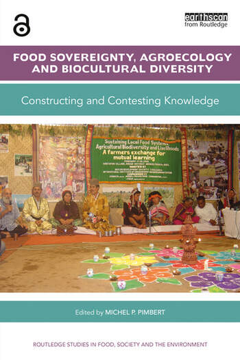 Food Sovereignty, Agroecology and Biocultural Diversity Constructing and contesting knowledge book cover