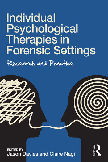 Individual Psychological Therapies in Forensic Settings Research and Practice book cover